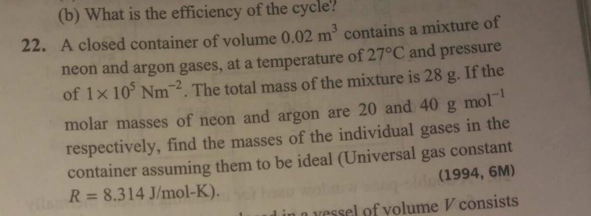 A closed container of volume 0.02m^3 contains a mixture of neon and argon gases, at a temperature of 27∘C and pressure of 1×10^5Nm^−2. The total mass of the mixture