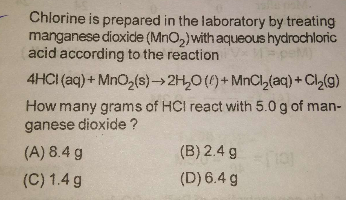 Chlorine is prepared in the laboratory by treating manganese dioxide (MnO2) with aqueous hydrochloric acid according to the reaction 4HCl(aq)+MnO2(s)→2H2O(ℓ)+MnCl2(a