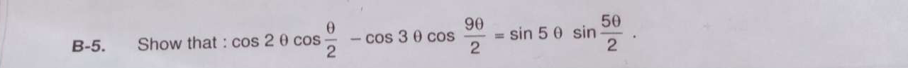 Check here step-by-step solution of 'Show that: cos 2 θ cos θ/2 − cos 3 θ cos 9θ/2 = sin 5 θ sin 5θ/2' question at Instasolv!