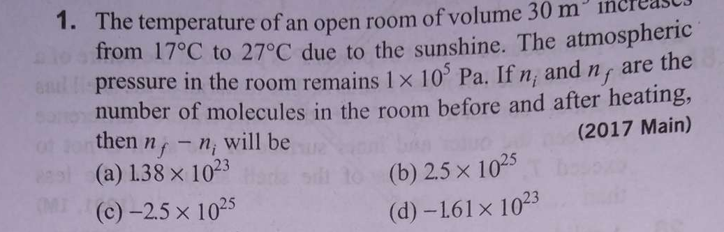 The temperature of an open room of volume 30m from 17∘C to 27∘C due to the sunshine. The atmospheric pressure in the room remains 1×10^5 Pa. If ni and nf are the num