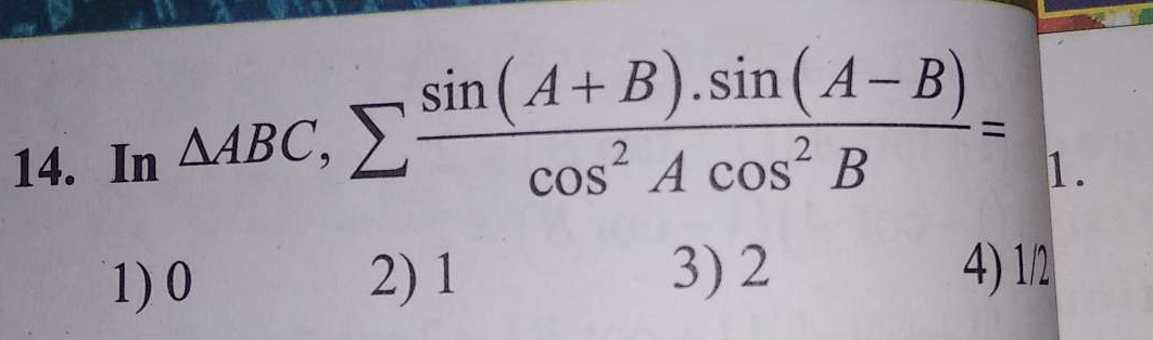 Check here step-by-step solution of 'In ΔABC,∑sin(A+B).sin(A−B)/cos^2 A cos^2 B' questions at Instasolv!