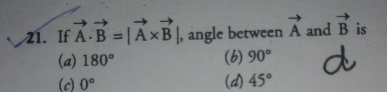 Check here step-by-step solution of 'If A⋅B=|A×B|, angle between A and B is' question at Instasolv!