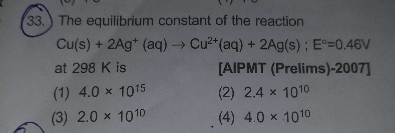 Check here step-by-step solution of 'The equilibrium constant of the reaction Cu(s) + 2Ag+ (aq) → Cu^2+(aq) + 2Ag(s); E°=0.46Vat 298 K is' questions at Instasolv!
