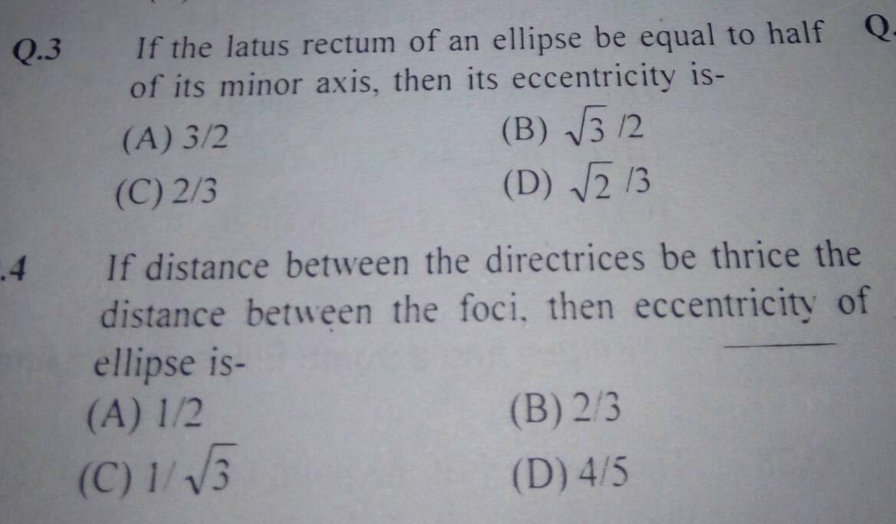 Check here step-by-step solution of 'If the latus rectum of an ellipse be equal to half of its minor axis, then its eccentricity is' questions at Instasolv!