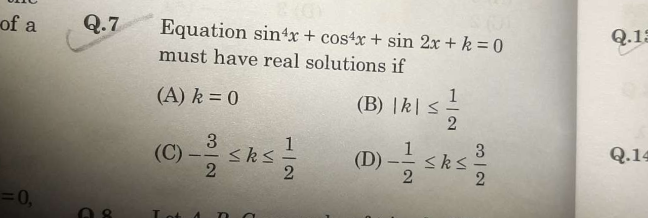 Check here step-by-step solution of 'Equation sin^4x + cos^4x + sin 2x + k = 0 must have real solutions if' questions at Instasolv!
