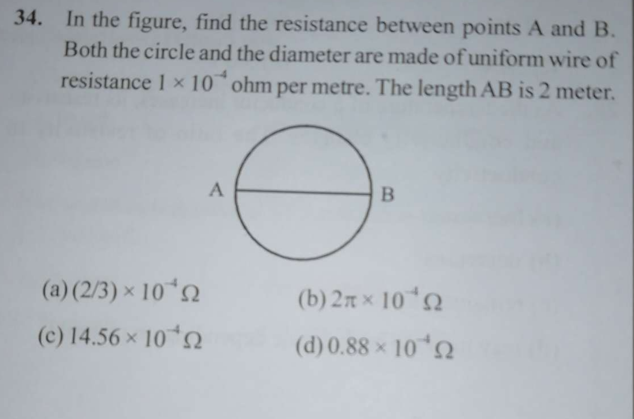 In the figure, find the resistance between points A and B.Both the circle and the diameter are made of uniform wire of resistance 1 x 10^-4 ohm per metre. The length