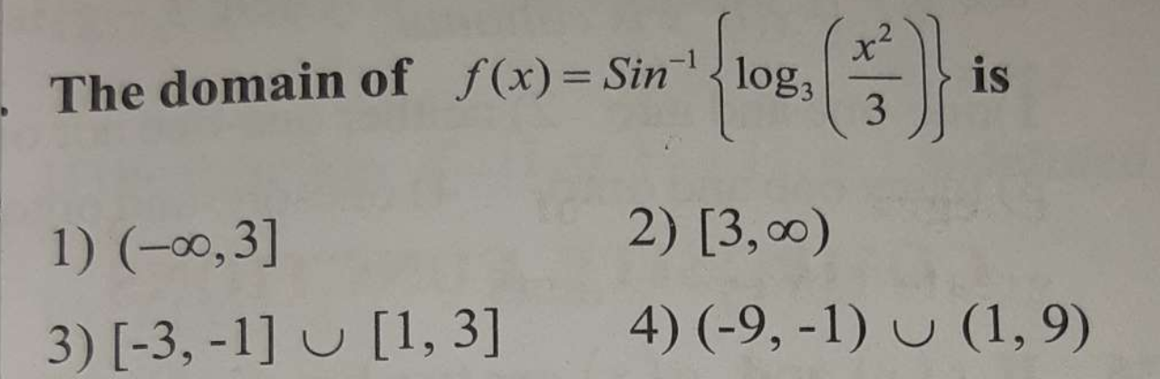 Check here step-by-step solution of 'The domain of f(x)=sin^−1{log_3(x^2/3)} is' question at Instasolv!