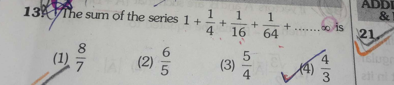 Check here step-by-step solution of 'Fine sum of the series 1 + 1/4 + 1/16 + 1/64+……∞ is' question at Instasolv!