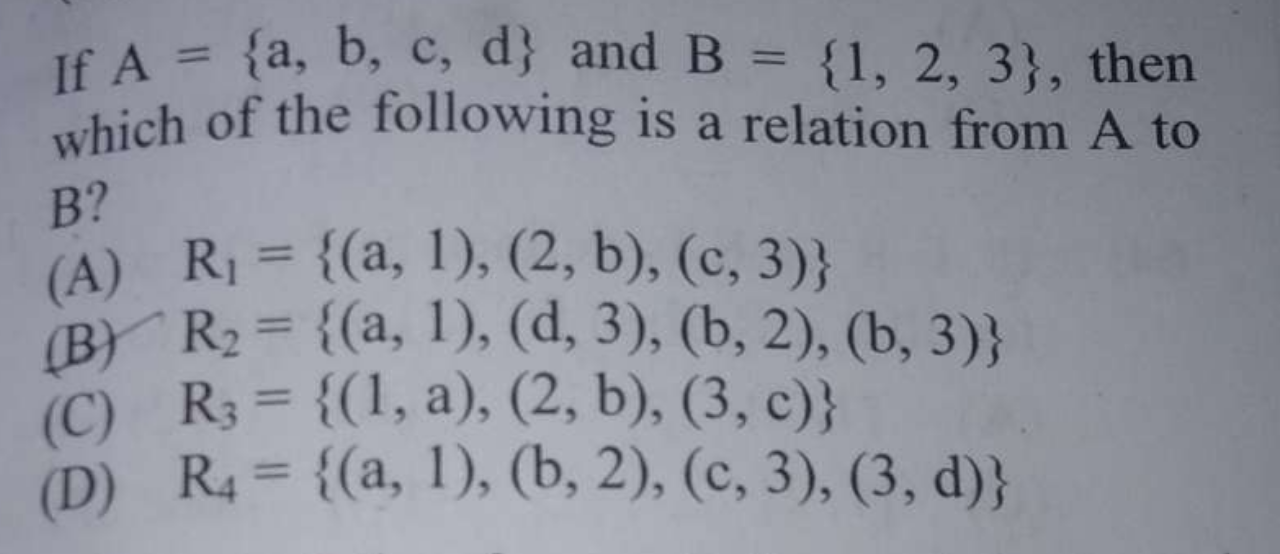 If A={a,b,c,d} and B={1,2,3}, then which of the following is a relation from A to B?